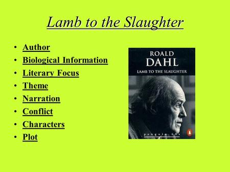 an introduction to the characterization in lamb to the slaughter by roald dahl Activities to do with understanding roald dahl's lamb to the slaughter comp detailed and precise interpretations of the character of abel.