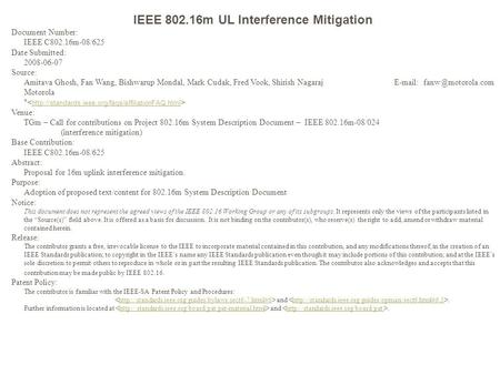 IEEE 802.16m UL Interference Mitigation Document Number: IEEE C802.16m-08/625 Date Submitted: 2008-06-07 Source: Amitava Ghosh, Fan Wang, Bishwarup Mondal,