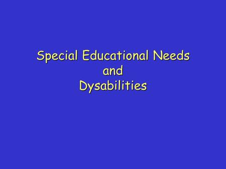 Special Educational Needs and Dysabilities. What are dys-abilities? Some children have learning differences manifested as difficulties with: Reading and.