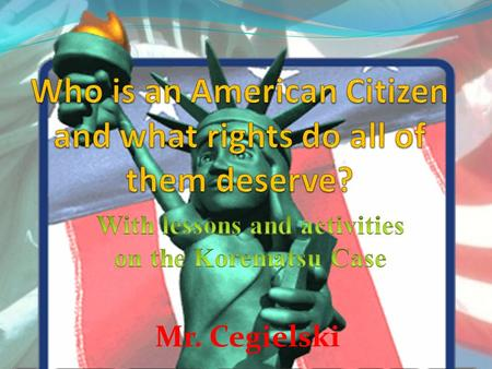 Who is an American Citizen and what rights do all of them deserve?
