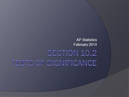 AP Statistics February 2014 1. Coin Flipping Example  On a scrap paper record the results of my coin flips. 2.