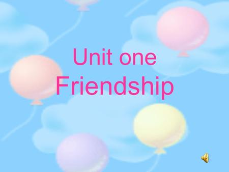 Unit one Friendship. Name Age/hobbies/favorite sports, books …