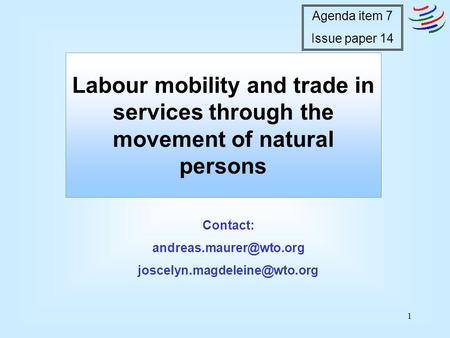 1 Labour mobility and trade in services through the movement of natural persons Contact:  Agenda item.