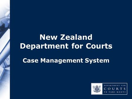 New Zealand Department for Courts Case Management System.
