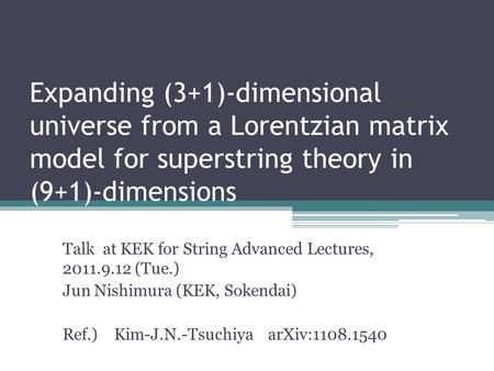 Expanding (3+1)-dimensional universe from a Lorentzian matrix model for superstring theory in (9+1)-dimensions Talk at KEK for String Advanced Lectures,