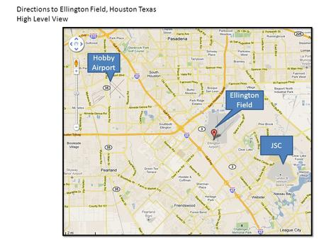 Directions to Ellington Field, Houston Texas High Level View Hobby Airport JSC Ellington Field.