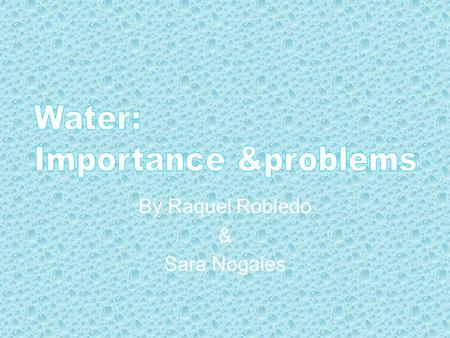By Raquel Robledo & Sara Nogales. In most of the rich countries,like Europe in general and America, they had pure water in they own homes. But in Africa.