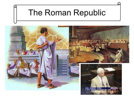 The Roman Republic. ROMAN REPUBLIC In 509 B.C. The Romans overthrew their king and set up a republic. SPQR: Senatus Populusque Romanus The Senate and.