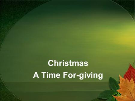 Christmas A Time For-giving