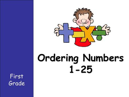 Ordering Numbers 1-25 First Grade Teacher Directions: