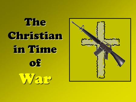 The Christian in Time of War. Isaiah 21:13-15 Grievousness of War.