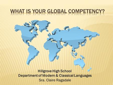 Hillgrove High School Department of Modern & Classical Languages Sra. Claire Ragsdale.