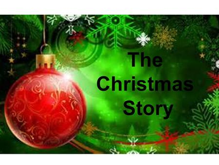 The Christmas Story. Listen! Be Quiet! Raise your hand No electronics Clear your desks Show your nametags Be on time!
