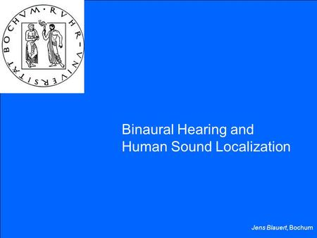 Jens Blauert, Bochum Binaural Hearing and Human Sound Localization.