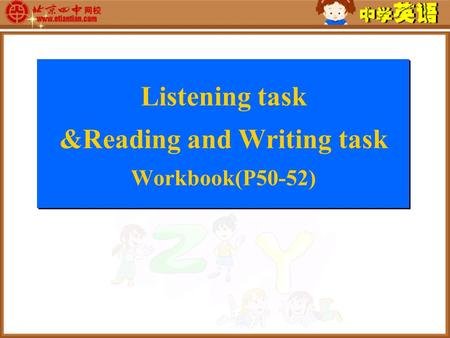 Listening task &Reading and Writing task Workbook(P50-52)