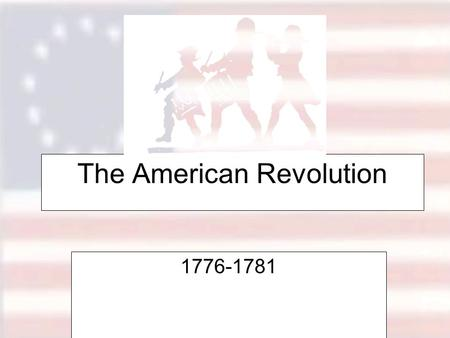 The American Revolution 1776-1781. Declaration of Independence (1776)
