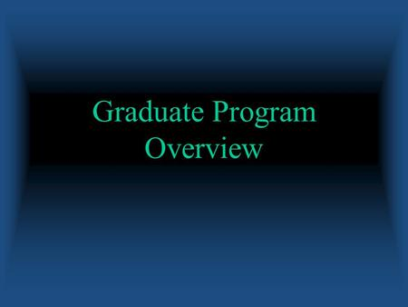 Graduate Program Overview. Graduate Programs Degrees offered : M.S. and Ph.D. Students can focus on a wide range of areas of specialization representing.