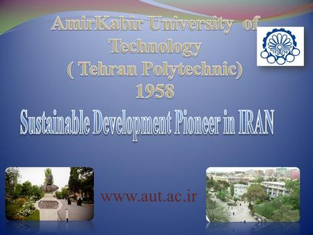 Www.aut.ac.ir. History  First Technical University in Iran  Founded in 1958.  More than 35000 graduates since 1977.