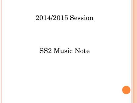 2014/2015 Session SS2 Music Note. TRIADS The most basic chords are called triads, and they contain three different notes played at the same time. These.