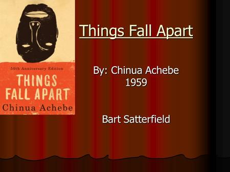 things fall apart by chinua achebe analysis essay Later, in things fall apart, achebe describes a similar area called the evil forest guide to chinua achebe papers at houghton library, harvard university.