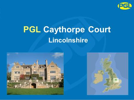PGL Caythorpe Court Lincolnshire. Multi Activity Challenging and fun! Leave Wednesday 10.00 am Arrive back Friday 3.30 pm 4 action-packed sessions per.
