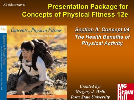 1Concepts of Physical Fitness 12e Presentation Package for Concepts of Physical Fitness 12e Section II: Concept 04 The Health Benefits of Physical Activity.