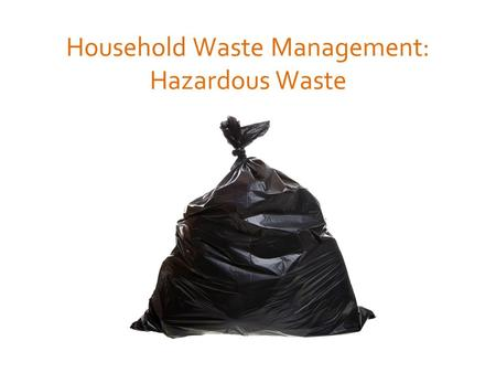 Household Waste Management: Hazardous Waste. The average American creates 5 pounds of waste per day, half which is recycled in some manner, leaving roughly.