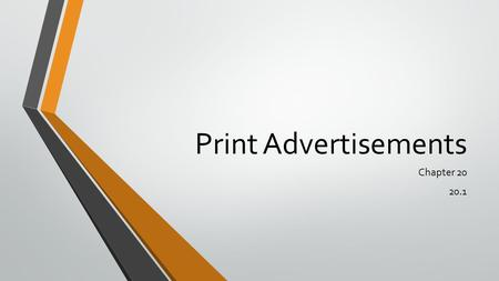 Print Advertisements Chapter 20 20.1.