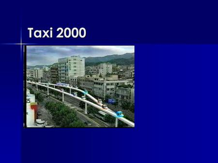 Taxi 2000. Problem Governments Solution Increase transportation budget. Present transportation subsidy is already large. Ridership is very low (around.