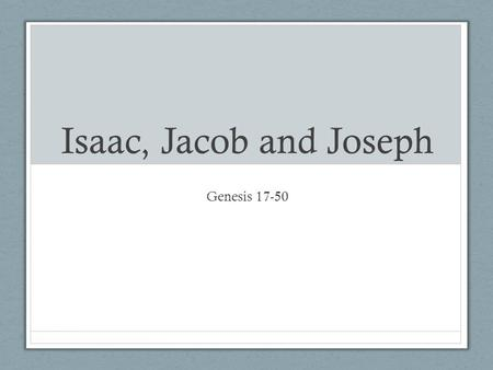 Isaac, Jacob and Joseph Genesis 17-50. Sarai's Failure to Believe Sarai, Abram's wife, is barren. The author is intentional by noting that Sarai is Abram's.