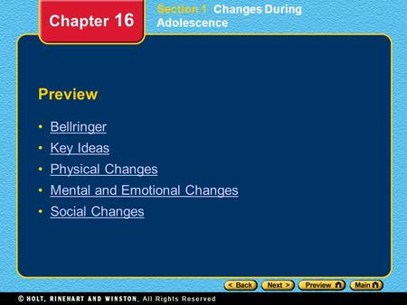 Preview Bellringer Key Ideas Physical Changes Mental and Emotional Changes Social Changes Chapter 16 Section 1 Changes During Adolescence.