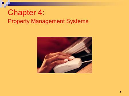 Chapter 4: Property Management Systems