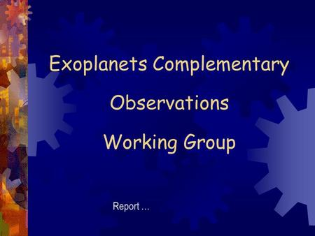 Exoplanets Complementary Observations Working Group Report …