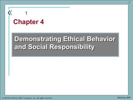 Part Chapter © 2009 The McGraw-Hill Companies, Inc. All rights reserved. 1 McGraw-Hill Demonstrating Ethical Behavior and Social Responsibility 1 Chapter.