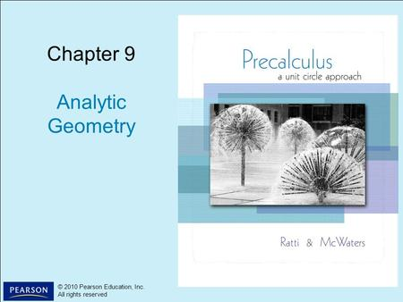 1 © 2010 Pearson Education, Inc. All rights reserved © 2010 Pearson Education, Inc. All rights reserved Chapter 9 Analytic Geometry.