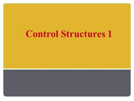 Control Structures 1. Control Structures Java Programming: From Problem Analysis to Program Design, D.S. Malik 2.