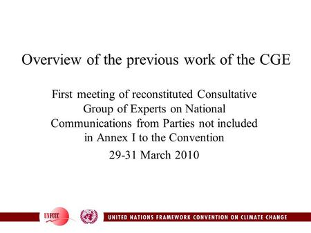 Overview of the previous work of the CGE First meeting of reconstituted Consultative Group of Experts on National Communications from Parties not included.
