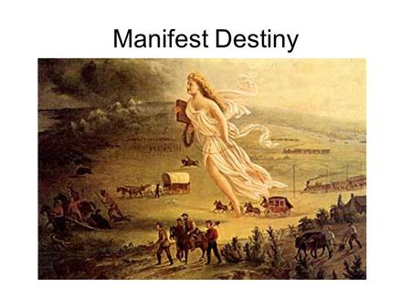 Manifest Destiny. President James K. Polk President Polk strongly favored acquiring Texas and Oregon. When he became President he set out to fulfill his.