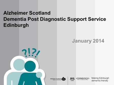Alzheimer Scotland Dementia Post Diagnostic Support Service Edinburgh January 2014.