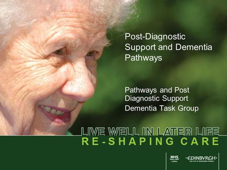 Post-Diagnostic Support and Dementia Pathways Pathways and Post Diagnostic Support Dementia Task Group.