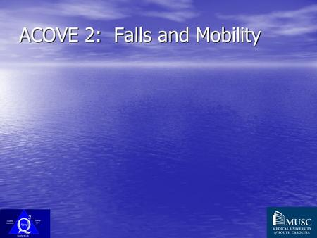 ACOVE 2: Falls and Mobility. Falls Pretest Question 1 n = 67.