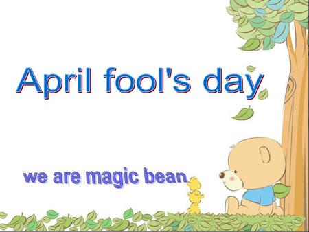 April fools' day festival, several hundred years of history. About his origin, the oscecloud One of the most popular saying think it first started in.