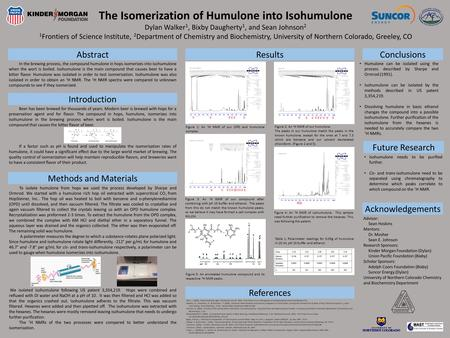 The Isomerization of Humulone into Isohumulone Dylan Walker 1, Bixby Daugherty 1, and Sean Johnson 2 1 Frontiers of Science Institute, 2 Department of.