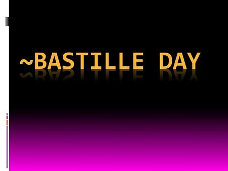 What is Bastille Day?  It is the French version of the American's Independence Day. It is the French national holiday. This holiday honors the anniversary.