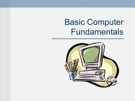 Basic Computer Fundamentals. What Is a Computer? A computer is a programmable machine with two principal characteristics: It responds to a specific set.