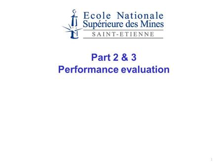 1 Part 2 & 3 Performance evaluation. 2 Goals Understand the complex behavior of systems subject to random phenomena Develop intuitive understanding.