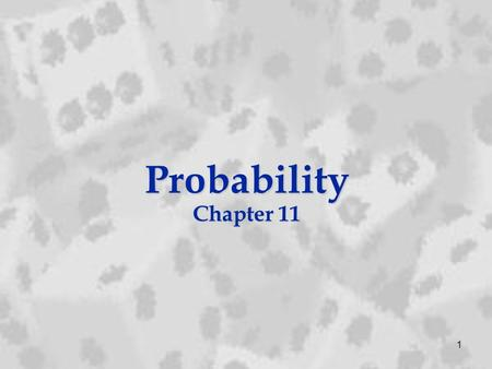 Probability Chapter 11 1. Conditional Probability Section 11.4 2.