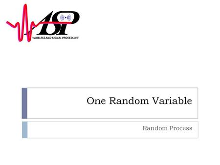 One Random Variable Random Process.