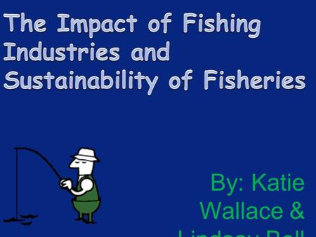 By: Katie Wallace & Lindsay Bell. What is a Fishery?