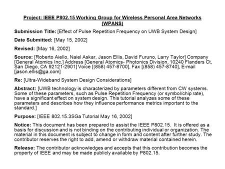 Project: IEEE P802.15 Working Group for Wireless Personal Area Networks (WPANS) Submission Title: [Effect of Pulse Repetition Frequency on UWB System Design]